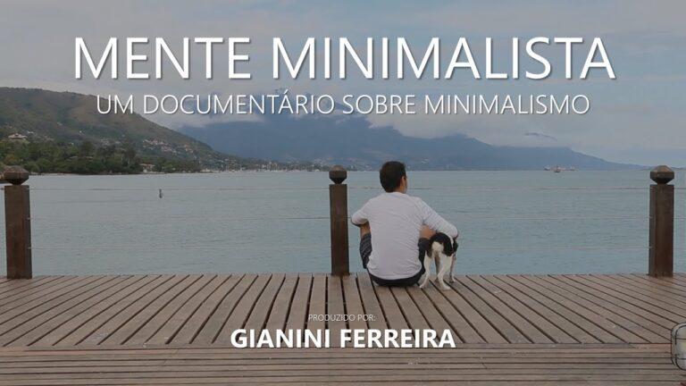mente minimalista: documentário